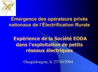 mergence des op rateurs priv s nationaux de l  lectrification Rurale   Exp rience de la Soci t  EODA dans l exploitatio