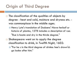 Origin of Third Degree