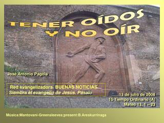 13 de julio de 2008                     15 Tiempo Ordinario A                                  Mateo 13, 1   23