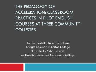 Jeanne Costello, Fullerton College Bridget Kominek, Fullerton College Kyra Mello, Yuba College