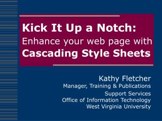 Kick It Up a Notch: Enhance your web page with Cascading Style Sheets