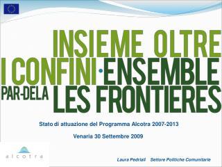 Stato di attuazione del Programma Alcotra 2007-2013
