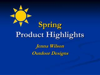 Spring Product Highlights