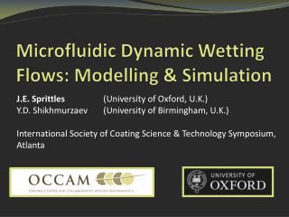 Microfluidic Dynamic Wetting Flows: Modelling & Simulation