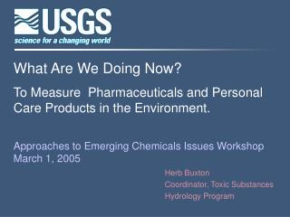 What Are We Doing Now? To Measure  Pharmaceuticals and Personal Care Products in the Environment.