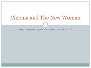 Cinema and The New Woman