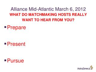 Alliance Mid-Atlantic March 6, 2012 WHAT DO MATCHMAKING HOSTS REALLY WANT TO HEAR FROM YOU?