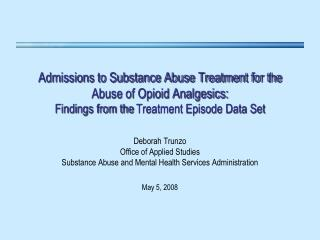 Deborah Trunzo Office of Applied Studies Substance Abuse and Mental Health Services Administration