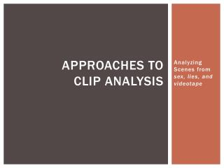 Approaches  to  Clip  Analysis