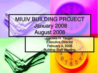 MIUIV BUILDING PROJECT  January 2008 August 2008