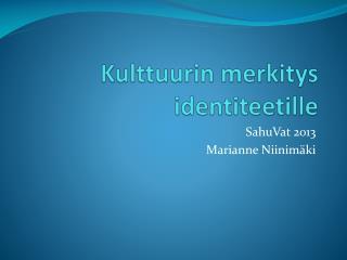 Kulttuurin merkitys identiteetille
