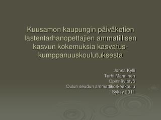 Jonna Kylli Terhi Manninen Opinn�ytety� Oulun seudun ammattikorkeakoulu Syksy 2011