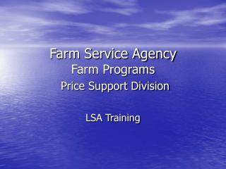 Farm Service Agency Farm Programs Price Support Division