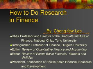 How to Do Research  in Finance 				By  Cheng-few Lee