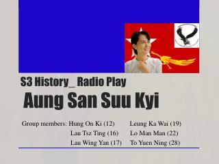 S3 History_ Radio Play Aung San Suu Kyi