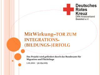 MitWirkung – TOR ZUM INTEGRATIONS-(BILDUNGS-)ERFOLG