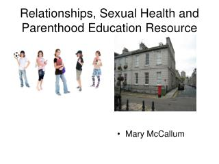 Relationships, Sexual Health and Parenthood Education Resource