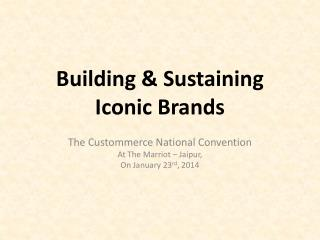 Building & Sustaining Iconic Brands