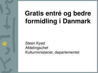 Gratis entré og bedre formidling i Danmark