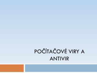 Počítačové Viry  a  antivir