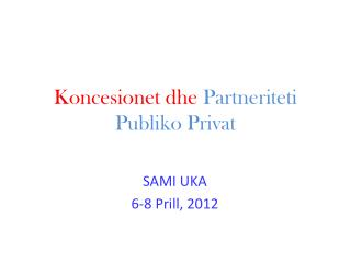Koncesionet dhe  Partneriteti Publiko Privat