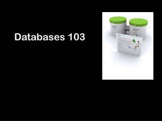Databases 103