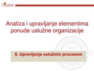 Analiza i upravljanje elementima ponude uslužne organizacije