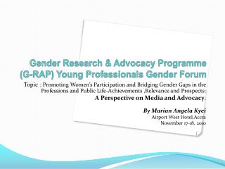 Gender Research & Advocacy Programme  ( G-RAP) Young Professionals Gender Forum