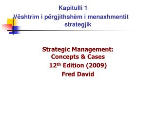 Strategic Management:  Concepts & Cases 12 th  Edition (2009) Fred David