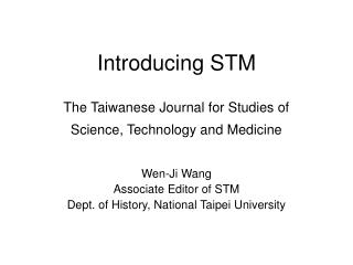 Introducing STM The Taiwanese Journal for Studies of  Science, Technology and Medicine