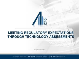 Meeting regulatory expectations Through technology assessments
