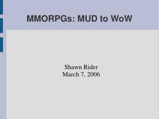 MMORPGs: MUD to WoW