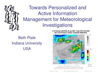 Towards Personalized and Active Information Management for Meteorological Investigations