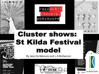 Cluster shows:  St Kilda Festival model