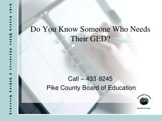 Do You Know Someone Who Needs Their GED?