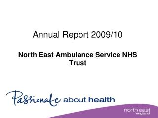 Annual Report 2009/10 North East Ambulance Service NHS Trust