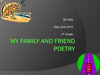 My Family  and  Friend Poetry