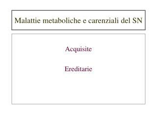 Malattie metaboliche e carenziali del SN