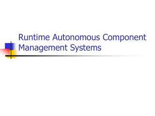Runtime Autonomous Component  Management Systems