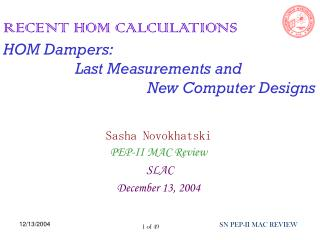 Sasha Novokhatski PEP-II MAC Review SLAC December 13, 2004
