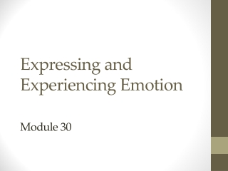 The Expression of Emotion:  Nonverbal Communication