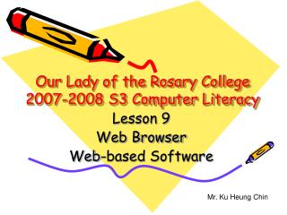 Our Lady of the Rosary College 2007-2008 S3 Computer Literacy
