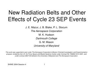 New Radiation Belts and Other Effects of Cycle 23 SEP Events