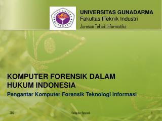 UNIVERSITAS GUNADARMA Fakultas tTeknik Industri Jurusan Teknik Informatika
