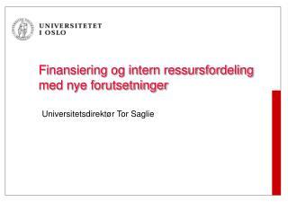 Finansiering og intern ressursfordeling med nye forutsetninger