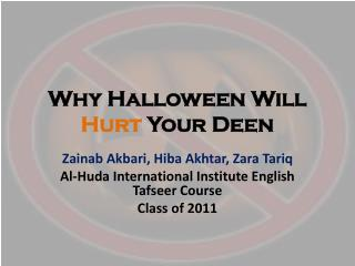 Why Halloween Will  Hurt  Your  Deen