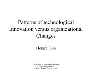 Patterns of technological Innovation versus organizational Changes