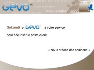 Sekundi  et                       à votre service pour sécuriser le poste client .