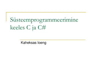 Süsteemprogrammeerimine keeles C ja C#