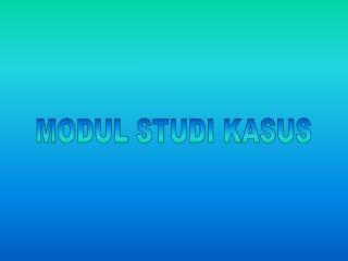 MODUL STUDI KASUS